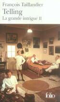 Couverture du livre « Telling ; la grande intrigue t.2 » de Francois Taillandier aux éditions Gallimard