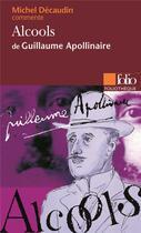 Couverture du livre « Alcools de guillaume apollinaire (essai et dossier) » de Michel Decaudin aux éditions Gallimard