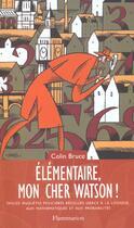 Couverture du livre « Elementaire Mon Cher Watson » de Colin Bruce aux éditions Flammarion