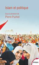 Couverture du livre « Islam et politique » de Pierre Puchot aux éditions Tempus/perrin