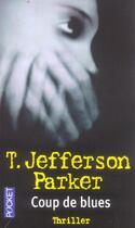 Couverture du livre « Coup De Blues » de T. Jefferson Parker aux éditions Pocket