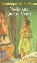 Couverture du livre « Noele Aux Quatre Vents T.1 » de Dominique Saint-Alban aux éditions Pocket