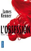 Couverture du livre « L'obsession » de James Renner aux éditions Pocket