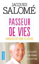 Couverture du livre « Passeur de vies : rencontre avec Marie de Solemne » de Jacques Salome aux éditions Pocket