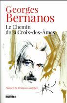 Couverture du livre « Le chemin de la Croix-des-Ames » de Georges Bernanos aux éditions Rocher