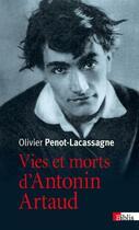 Couverture du livre « Vies et morts d'Antonin Artaud » de Olivier Penot-Lacassagne aux éditions Cnrs
