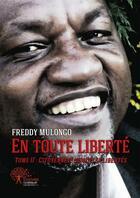Couverture du livre « En Toute Liberte » de Freddy Mulongo aux éditions Edilivre-aparis