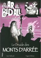 Couverture du livre « Ar bed all ; le club de l'au-delà T.7 ; le druide des monts d'Arrée » de Hugues Mahoas et Yann Tatibouet aux éditions Beluga