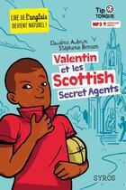 Couverture du livre « Valentin et les Scottish secret agents » de Claudine Aubrun et Julien Castanie et Stephanie Benson aux éditions Syros