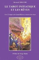 Couverture du livre « Le tarot initiatique et les rêves ; les 22 étapes du grand-oeuvre a travers les rêves » de Bernard Mirande aux éditions Altess