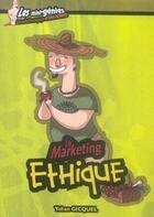 Couverture du livre « Le marketing éthique » de Yohan Gicquel aux éditions Genie Des Glaciers