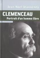 Couverture du livre « Clémenceau, portrait d'un homme libre » de Jean-Noel Janneney aux éditions Menges