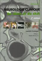 Couverture du livre « Neurologie clinique du chien et du chat (2e édition) » de Cauzinille L aux éditions Le Point Veterinaire