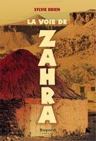 Couverture du livre « La voie de Zahra » de Sylvie Brien aux éditions Bayard Canada