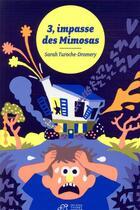 Couverture du livre « 3, impasse des Mimosas » de Sarah Turoche Dromery aux éditions Thierry Magnier