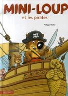 Couverture du livre « Mini-Loup et les pirates » de Philippe Matter aux éditions Hachette Enfants