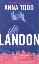 Couverture du livre « After T.8 ; Landon » de Anna Todd aux éditions Lgf