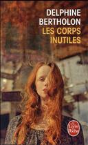 Couverture du livre « Les corps inutiles » de Delphine Bertholon aux éditions Lgf
