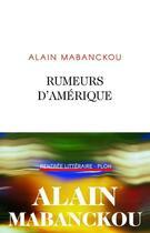 Couverture du livre « Rumeurs d'Amérique » de Alain Mabanckou aux éditions Plon