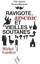 Couverture du livre « Ravigotes, arsenic et vieille soutane » de Michel Gardere aux éditions Agnes Vienot