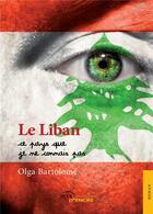 Couverture du livre « Le liban, ce pays que je ne connais pas » de Bartolome Olga aux éditions Jets D'encre