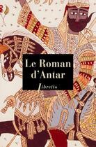 Couverture du livre « Le roman d'antar » de Anonyme aux éditions Libretto