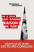 Couverture du livre « On a tous une bonne raison de tuer » de Petronille Rostagnat aux éditions Incartade(s)