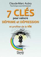 Couverture du livre « 7 clés pour vaincre déprime et dépression » de Claude-Marc Aubry aux éditions Dangles