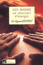 Couverture du livre « Les mains, un réservoir d'énergie » de  aux éditions Vivre En Harmonie
