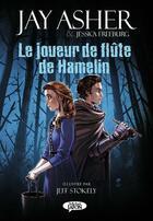 Couverture du livre « Le joueur de flûte de Hamelin » de Jay Asher et Jeff Stokely et Jessica Freeburg aux éditions Michel Lafon