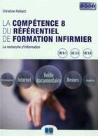 Couverture du livre « La competence 8 du referentiel de formation infirmier - la recherche d'information » de Christine Paillard aux éditions Lamarre