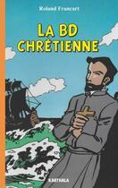 Couverture du livre « La BD chrétienne » de Roland Francart aux éditions Karthala