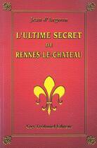 Couverture du livre « L'ultime secret de rennes le chateau » de Jean D Argoun aux éditions Tredaniel