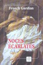 Couverture du livre « Noces Ecarlates » de Franck Gardian aux éditions Gaia