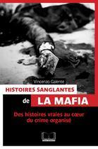 Couverture du livre « Histoires sanglantes de la mafia » de Vincenzo Galente aux éditions Pages Ouvertes