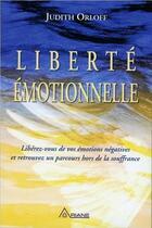 Couverture du livre « Liberté émotionnelle ; libérez-vous de vos émotions négatives et transformez votre vie » de Judith Orloff et Urbe Condita aux éditions Ariane