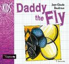 Couverture du livre « Daddy the fly » de Jean-Claude Baudroux aux éditions Oxalide