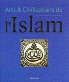 Couverture du livre « Art Et Civilisation Islamique » de Peter Delius aux éditions Konemann