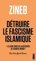 Couverture du livre « Détruire le fascisme islamique » de Zineb El Rhazoui aux éditions Ring