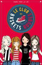 Couverture du livre « Le club des baskets rouges t.1 » de Punset Ana aux éditions Hachette Romans