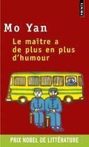 Couverture du livre « Le maître a de plus en plus d'humour » de Mo Yan aux éditions Points