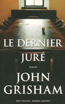 Couverture du livre « Le dernier jure » de John Grisham aux éditions Robert Laffont