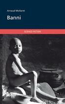 Couverture du livre « Banni » de Arnaud Mollaret aux éditions Publibook