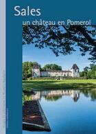 Couverture du livre « Sales, un château en Pomérol » de Eric Cron et Franck Dubourdieu aux éditions Confluences