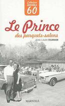 Couverture du livre « Le prince des parquets-salon » de Jean-Claude Fournier aux éditions Marivole