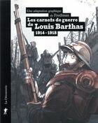 Couverture du livre « Les carnets de guerre de Louis Barthas (1914-1918) » de Fredman aux éditions La Decouverte