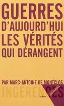 Couverture du livre « Guerres d'aujourd'hui ; les vérités qui derangent » de Marc-Antoine De Montclos aux éditions Tchou