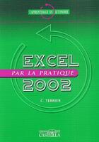 Couverture du livre « L'apprentissage en autonomie ; excel par la pratique 2002 » de Claude Terrier aux éditions Casteilla