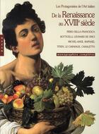 Couverture du livre « De la renaissance au XVIII siècle ; les protagonistes de l'art italien ; monographies complètes » de Collectif aux éditions Hazan