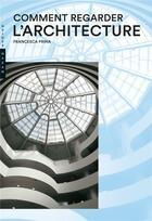 Couverture du livre « Comment regarder l'architecture » de Francesca Prina aux éditions Hazan